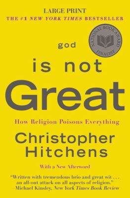 God Is Not Great: How Religion Poisons Everything 9780446552295