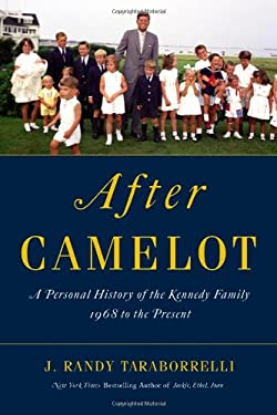 After Camelot: A Personal History of the Kennedy Family 1968 to the Present 9780446553902