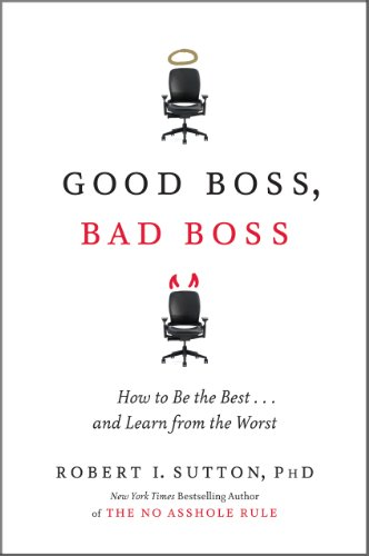 Good Boss, Bad Boss: How to Be the Best... and Learn from the Worst 9780446556088