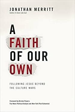 A Faith of Our Own: Following Jesus Beyond the Culture Wars 9780446557238