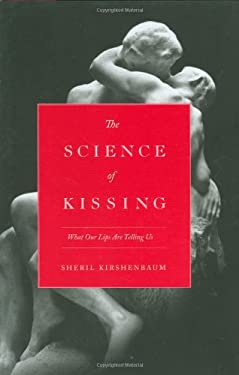 The Science of Kissing: What Our Lips Are Telling Us 9780446559904