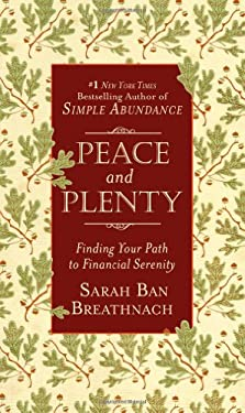 Peace and Plenty: Finding Your Path to Financial Serenity 9780446561747