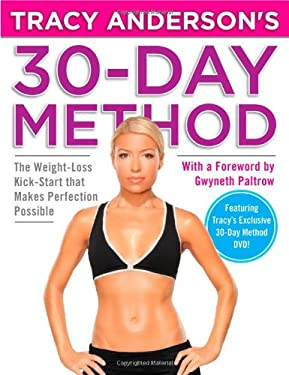 Tracy Anderson's 30-Day Method: The Weight-Loss Kick-Start That Makes Perfection Possible [With DVD] 9780446562041