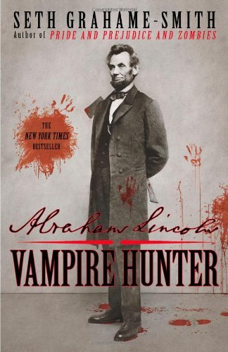 Abraham Lincoln: Vampire Hunter 9780446563079
