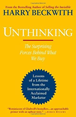 Unthinking: The Surprising Forces Behind What We Buy 9780446564137