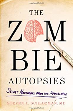 The Zombie Autopsies: Secret Notebooks from the Apocalypse 9780446564663