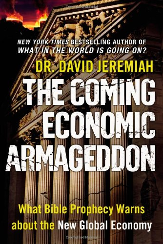 The Coming Economic Armageddon: What Bible Prophecy Warns about the New Global Economy 9780446565943