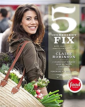 5 Ingredient Fix: Easy, Elegant, and Irresistible Recipes 9780446572095