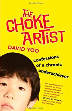 The Choke Artist: Confessions of a Chronic Underachiever 9780446573450