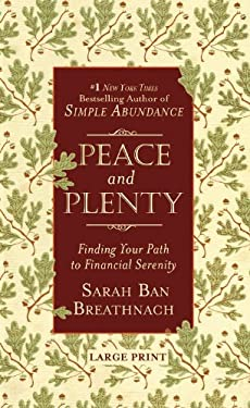 Peace and Plenty: Finding Your Path to Financial Serenity 9780446573702