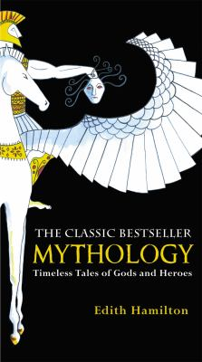 Mythology: Timeless Tales of Gods and Heroes 9780446574754