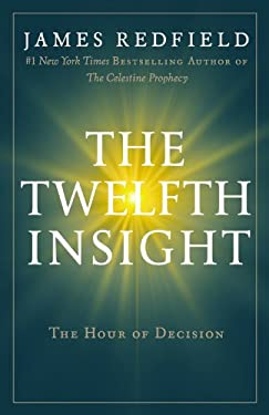 The Twelfth Insight: The Hour of Decision 9780446575942