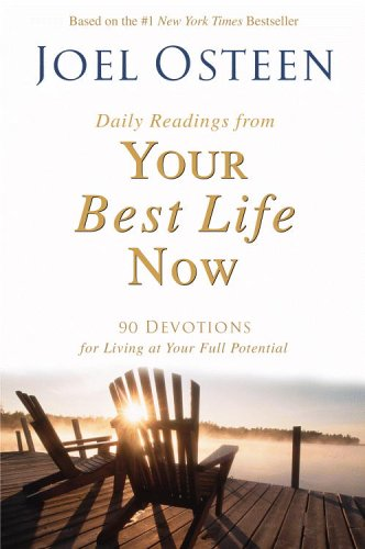 Daily Readings from Your Best Life Now: 90 Devotions for Living at Your Full Potential 9780446578103