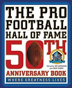The Pro Football Hall of Fame 50th Anniversary Book: Where Greatness Lives 9780446583961
