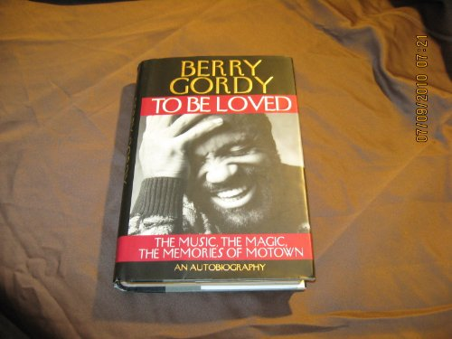 To Be Loved: The Music, the Magic, the Memories of Motown 9780446602365