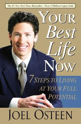 Your Best Life Now: 7 Steps to Living at Your Full Potential 9780446696159
