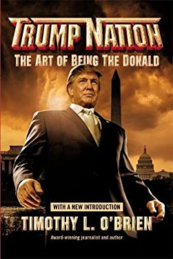 Trump Nation: The Art of Being the Donald 9780446696173