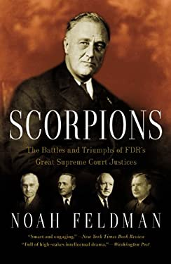 Scorpions: The Battles and Triumphs of FDR's Great Supreme Court Justices 9780446699280