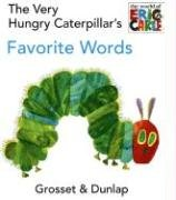 The Very Hungry Caterpillar's Favorite Words 9780448447049