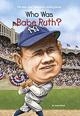 Who Was Babe Ruth? 9780448455860