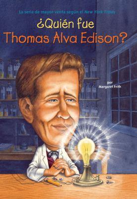 Quien Fue Thomas Alva Edison? = Who Was Thomas Alva Edison? 9780448458564