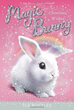 Chocolate Wishes #1 (Magic Bunny) 9780448467276