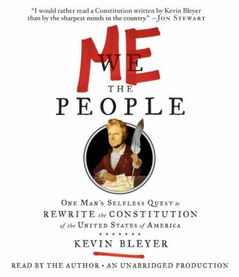 Me the People: One Man's Selfless Quest to Rewrite the Constitution of the United States of America 9780449009130