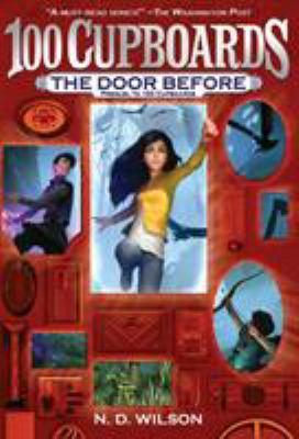 The Door Before (100 Cupboards Prequel) (The 100 Cupboards)