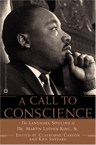 A Call to Conscience: The Landmark Speeches of Dr. Martin Luther King, Jr. 9780446678094