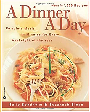 A Dinner a Day: Complete Meals in Minutes for Every Weeknight of the Year 9780446671453