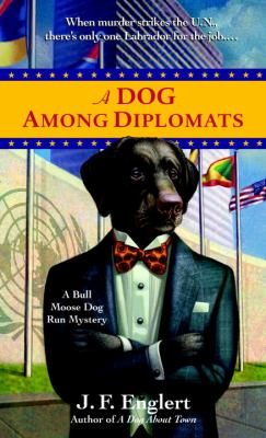 A Dog Among Diplomats: A Bull Moose Dog Run Mystery 9780440243649