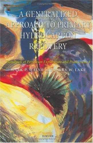 A Generalized Approach to Primary Hydrocarbon Recovery 9780444506832