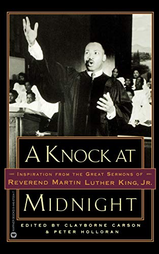 A Knock at Midnight: Inspiration from the Great Sermons of Reverend Martin Luther King, Jr. 9780446675543