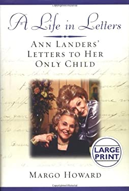 A Life in Letters: Ann Landers' Letters to Her Only Child 9780446533157