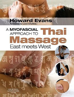 A Myofascial Approach to Thai Massage: East Meets West 9780443068140