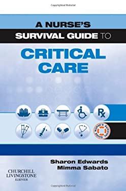 A Nurse's Survival Guide to Critical Care 9780443104176
