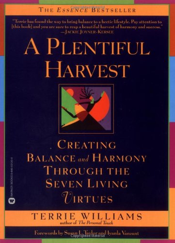 A Plentiful Harvest: Creating Balance and Harmony Through the Seven Living Virtues 9780446691208