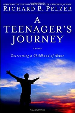 A Teenager's Journey: Overcoming a Childhood of Abuse 9780446579704