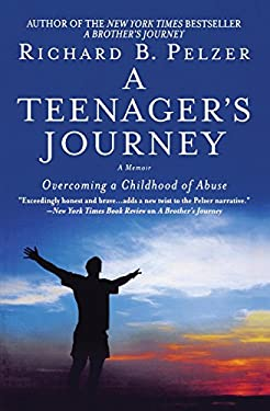 A Teenager's Journey: Overcoming a Childhood of Abuse 9780446698351