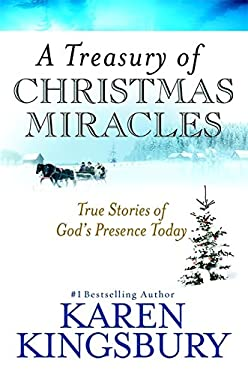 A Treasury of Christmas Miracles: True Stories of God's Presence Today 9780446193924