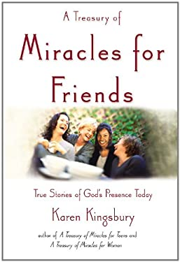 A Treasury of Miracles for Friends: True Stories of Gods Presence Today 9780446533348