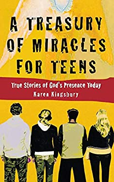 A Treasury of Miracles for Teens: True Stories of God's Presence Today 9780446529624