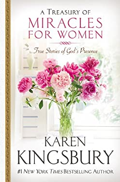 A Treasury of Miracles for Women: True Stories of God's Presence Today 9780446529600