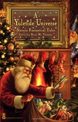 A Yuletide Universe: Sixteen Fantastical Tales 9780446691871
