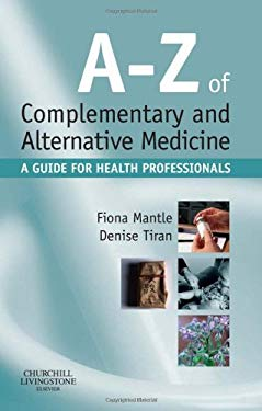 A-Z of Complementary and Alternative Medicine: A Guide for Health Professionals 9780443103292
