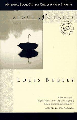 About Schmidt - Begley, Louis