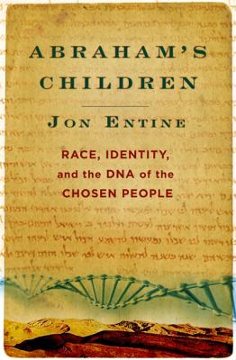 Abraham's Children: Race, Identity, and the DNA of the Chosen People 9780446580632