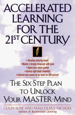 Accelerated Learning for the 21st Century: The Six-Step Plan to Unlock Your Master-Mind 9780440507796