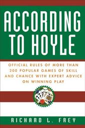 According to Hoyle: Official Rules of More Than 200 Popular Games of Skill and Chance with Expert Advice on Winning Play