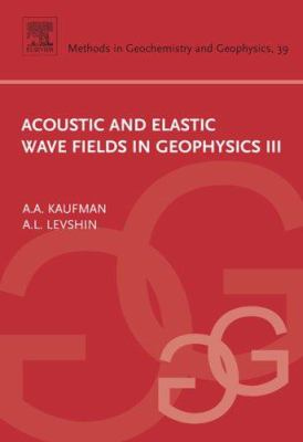 Acoustic and Elastic Wave Fields in Geophysics, III 9780444519559